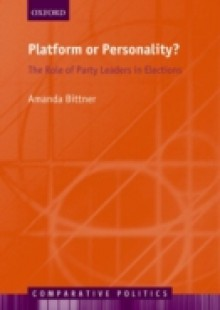 Обложка книги  - Platform or Personality?: The Role of Party Leaders in Elections