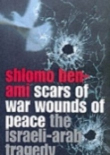 Обложка книги  - Scars of War, Wounds of Peace: The Israeli-Arab Tragedy