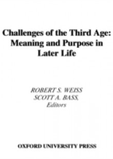 Обложка книги  - Challenges of the Third Age: Meaning and Purpose in Later Life