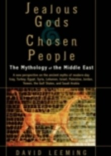 Обложка книги  - Jealous Gods and Chosen People: The Mythology of the Middle East