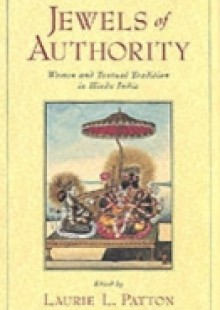 Обложка книги  - Jewels of Authority: Women and Textual Tradition in Hindu India