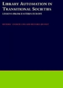 Обложка книги  - Library Automation in Transitional Societies: Lessons from Eastern Europe