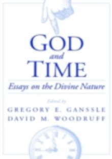 Обложка книги  - God and Time: Essays on the Divine Nature