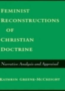 Обложка книги  - Feminist Reconstructions of Christian Doctrine: Narrative Analysis and Appraisal