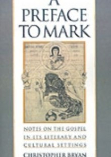 Обложка книги  - Preface to Mark: Notes on the Gospel in Its Literary and Cultural Settings