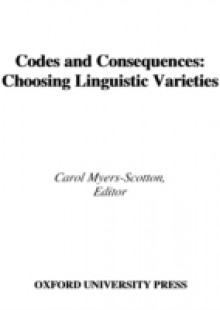 Обложка книги  - Codes and Consequences: Choosing Linguistic Varieties