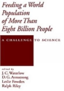Обложка книги  - Feeding a World Population of More than Eight Billion People: A Challenge to Science