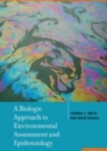 Обложка книги  - Biologic Approach to Environmental Assessment and Epidemiology