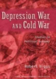 Обложка книги  - Depression, War, and Cold War: Studies in Political Economy