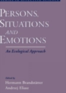 Обложка книги  - Persons, Situations, and Emotions: An Ecological Approach