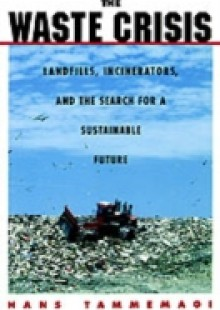 Обложка книги  - Waste Crisis: Landfills, Incinerators, and the Search for a Sustainable Future