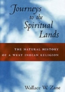 Обложка книги  - Journeys to the Spiritual Lands: The Natural History of a West Indian Religion