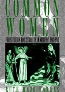 Обложка книги  - Common Women: Prostitution and Sexuality in Medieval England