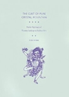 Обложка книги  - Cult of Pure Crystal Mountain: Popular Pilgrimage and Visionary Landscape in Southeast Tibet
