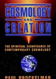 Обложка книги  - Cosmology and Creation: The Spiritual Significance of Contemporary Cosmology