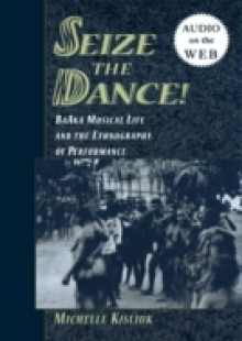 Обложка книги  - Seize the Dance!: BaAka Musical Life and the Ethnography of Performance
