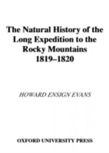 Обложка книги  - Natural History of the Long Expedition to the Rocky Mountains (1819-1820)