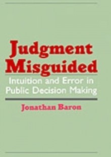Обложка книги  - Judgment Misguided: Intuition and Error in Public Decision Making