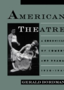 Обложка книги  - American Theatre: A Chronicle of Comedy and Drama, 1930-1969