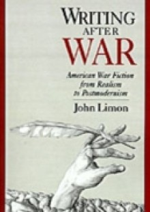 Обложка книги  - Writing after War: American War Fiction from Realism to Postmodernism