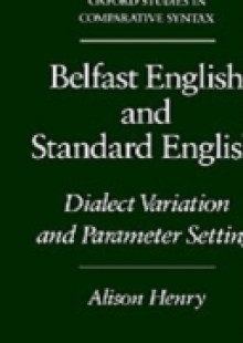 Обложка книги  - Belfast English and Standard English: Dialect Variation and Parameter Setting
