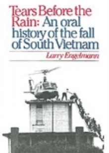 Обложка книги  - Tears before the Rain: An Oral History of the Fall of South Vietnam