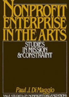 Обложка книги  - Nonprofit Enterprise in the Arts: Studies in Mission and Constraint