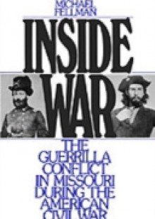 Обложка книги  - Inside War: The Guerrilla Conflict in Missouri During the American Civil War