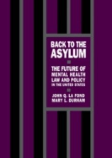 Обложка книги  - Back to the Asylum: The Future of Mental Health Law and Policy in the United States