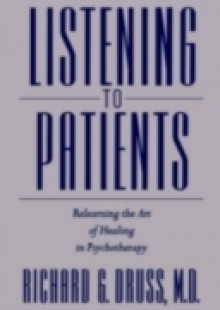 Обложка книги  - Listening to Patients: Relearning the Art of Healing in Psychotherapy