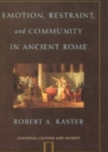 Обложка книги  - Emotion, Restraint, and Community in Ancient Rome