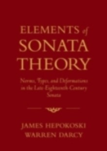 Обложка книги  - Elements of Sonata Theory: Norms, Types, and Deformations in the Late-Eighteenth-Century Sonata