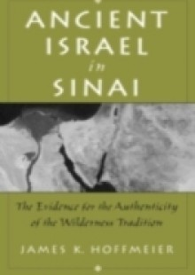 Обложка книги  - Ancient Israel in Sinai The Evidence for the Authenticity of the Wilderness Tradition