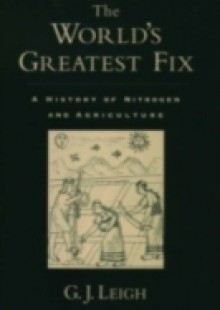 Обложка книги  - Worlds Greatest Fix: A History of Nitrogen and Agriculture