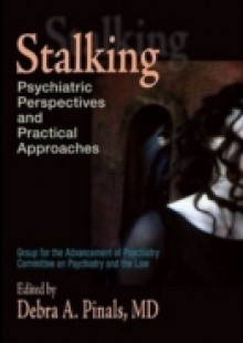 Обложка книги  - Stalking: Psychiatric Perspectives and Practical Approaches