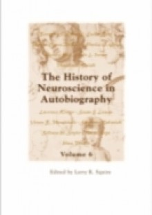 Обложка книги  - History of Neuroscience in Autobiography Volume 6