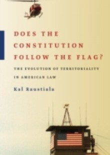 Обложка книги  - Does the Constitution Follow the Flag?: The Evolution of Territoriality in American Law