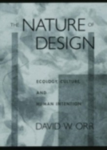 Обложка книги  - Nature of Design: Ecology, Culture, and Human Intention