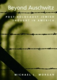 Обложка книги  - Beyond Auschwitz: Post-Holocaust Jewish Thought in America