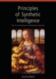 Обложка книги  - Principles of Synthetic Intelligence PSI: An Architecture of Motivated Cognition