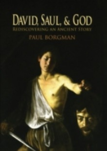 Обложка книги  - David, Saul, and God: Rediscovering an Ancient Story