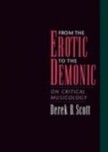 Обложка книги  - From the Erotic to the Demonic: On Critical Musicology