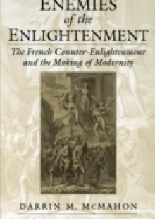 Обложка книги  - Enemies of the Enlightenment: The French Counter-Enlightenment and the Making of Modernity