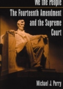 Обложка книги  - We the People: The Fourteenth Amendment and the Supreme Court