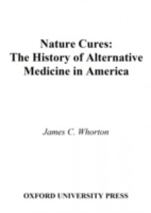 Обложка книги  - Nature Cures: The History of Alternative Medicine in America