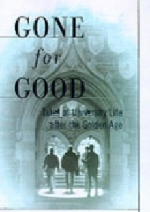 Обложка книги  - Gone for Good: Tales of University Life after the Golden Age