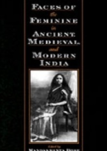 Обложка книги  - Faces of the Feminine in Ancient, Medieval, and Modern India
