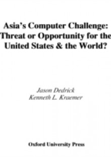 Обложка книги  - Asias Computer Challenge: Threat or Opportunity for the United States and the World?