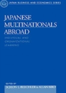 Обложка книги  - Japanese Multinationals Abroad: Individual and Organizational Learning