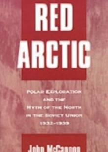Обложка книги  - Red Arctic: Polar Exploration and the Myth of the North in the Soviet Union, 1932-1939